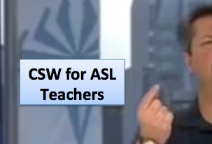 CSW for ASL Teachers