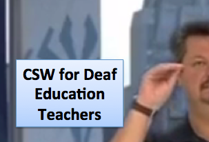 CSW for Deaf Ed Teachers