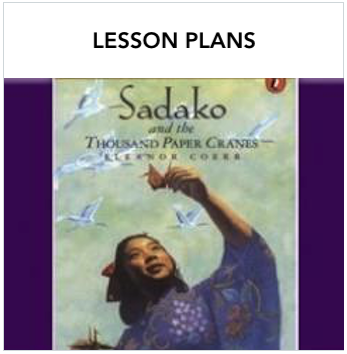 Lesson Plans - Book cover of the book, Sadako - a Japanese girl with a paper crane. Text: A collection of resources for the classroom, including signed videos and class activities.