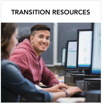 Transition Resources - A young male student looking away from the computer screen facing the camera smiling. Text: Access resources and information about transitioning from high school to postsecondary education, work, and life.