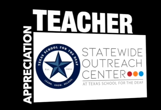 Teacher Appreciation from Statewide Outreach Center at Texas School for the Deaf